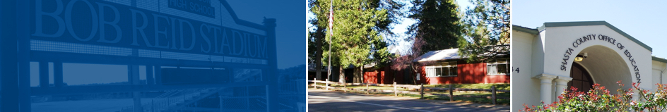 From left to right: Bob Reid Stadium, Trinity County Office of Education, Shasta County Office of Education entrance