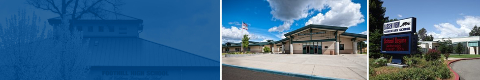 From left to right: Foothill High School Building, North Cottonwood School, Lassen View Elementary School